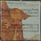Bernd Köppen Trio - The Suffering Of The Working Class