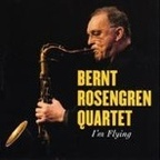 Bernt Rosengren Quartet - I'm Flying
