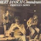 Bert Jansch Conundrum - Thirteen Down