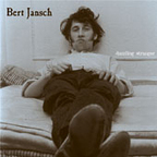 Bert Jansch - Dazzling Stranger · The Bert Jansch Anthology