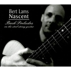 Bert Lams - Nascent · Bach Preludes On The Steel String Guitar