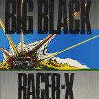 Big Black (US 2) - Racer-X