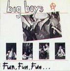 Big Boys - Fun, Fun, Fun...