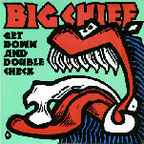 Big Chief - Get Down And Double Check