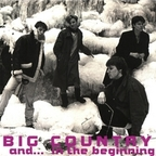 Big Country - And... In The Beginning