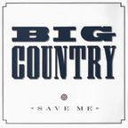 Big Country - Save Me