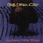 Big Drill Car - Album Type Thing
