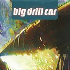 Big Drill Car - Nothin' At All