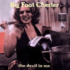 Big Foot Chester - The Devil In Me