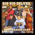 Big Rig Deluxe - Semi-Garage Band