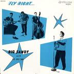 Big Sandy And The Fly-Rite Trio - Fly Right With...