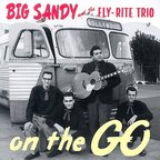 Big Sandy And The Fly-Rite Trio - On The Go