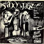 Bill Black And His Combo - Saxy Jazz