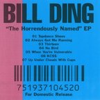 Bill Ding - The Horrendously Named e.p.