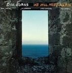 Bill Evans (US 1) - We Will Meet Again