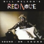 Bill Nelson's Red Noise - Sound-On-Sound