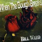 Bill Ward - When The Bough Breaks