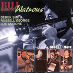 Bill Watrous Quartet - Live At The Blue Note