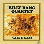 Billy Bang Quartet - Valve No. 10