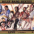 Billy Bang Sextet - Live At Carlos 1