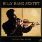 Billy Bang Sextet - The Fire From Within