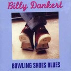 Billy Dankert - Bowling Shoes Blues