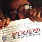 Billy Taylor Trio - Music Keeps Us Young