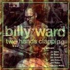 Billy Ward - Two Hands Clapping
