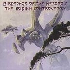 Birdsongs Of The Mesozoic - The Iridium Controversy