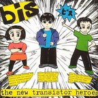 Bis - The New Transistor Heroes