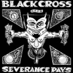 Black Cross - Severance Pays