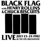 Black Flag - Live At The On Broadway · July 23-24 1982