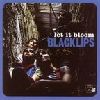 Black Lips - Let It Bloom