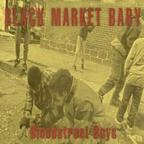 Black Market Baby - Bloodstreet Boys