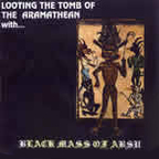 Black Mass Of Absu - Looting The Tomb Of The Aramathean