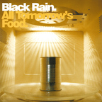 Black Rain - All Tomorrow's Food
