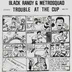 Black Randy & Metrosquad - Trouble At The Cup