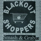 Blackout Shoppers - Smash & Grab e.p.