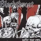 Blackthroat - Suffer Your Own...