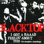 Blacktop - I've Got A Baaad Feelin' About This