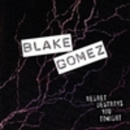 Blake Gomez - Regret Destroys You Tonight