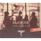 Blanche - If We Can't Trust The Doctors