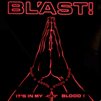 Bl'ast! - It's In My Blood!