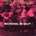 Bl'ast! - School's Out