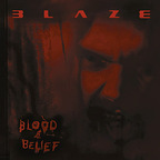 Blaze (UK) - Blood & Belief