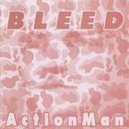 Bleed - Action Man