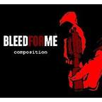 Bleed For Me - Composition