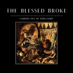 Blessed Broke - Ladders Out Of Purgatory