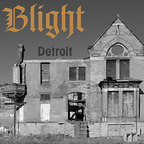 Blight - Detroit: The Dream Is Dead - The Collected Works Of A Midwest Hardcore Noise Band 1982