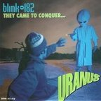 Blink 182 - They Came To Conquer... Uranus